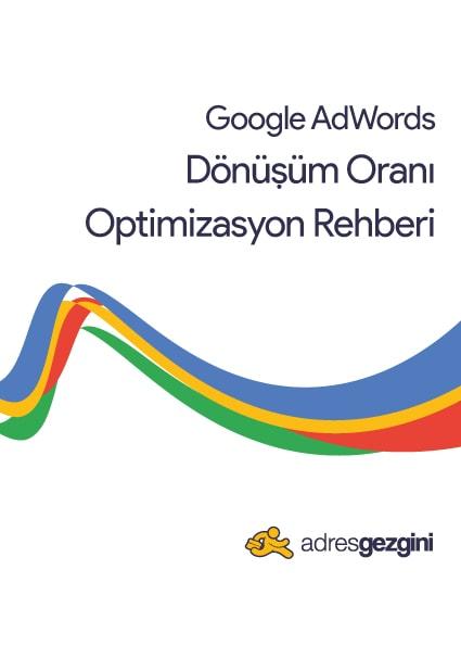 Google Adwords Dönüşüm Oranı Optimizasyon Rehberi